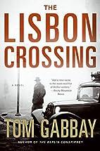 The Lisbon Crossing by Tom Gabbay