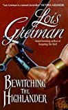 Greiman, Lois: Bewitching the Highlander