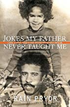 Jokes My Father Never Taught Me: Life, Love,…
