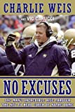 Carucci, Vic: No Excuses: One Man&#39;s Incredible Rise Through the NFL to Head Coach of Notre Dame
