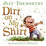 Foxworthy, Jeff: Dirt on My Shirt