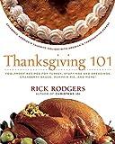 Rodgers, Rick: Thanksgiving 101: Celebrate America's Favorite Holiday with America's Thanksgiving Expert