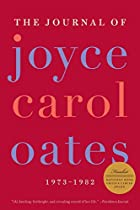 The Journal of Joyce Carol Oates 1973-1982…