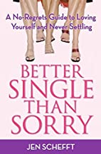 Better Single Than Sorry: A No-Regrets Guide…