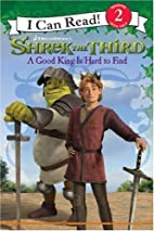 Shrek the Third: A Good King Is Hard to Find…