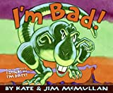 McMullan, Kate: I'm Bad!