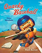 Quacky Baseball by Peter Abrahams
