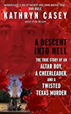 A Descent Into Hell: The True Story of an…