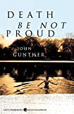 Gunther, John: Death Be Not Proud