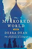Dean, Debra: The Mirrored World: A Novel (P.S.)