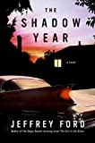 Ford, Jeffrey: The Shadow Year