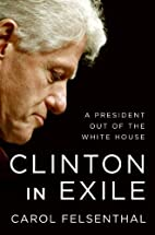 Clinton in Exile: A President Out of the…