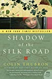 Thubron, Colin: Shadow of the Silk Road