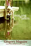 Maguire, Gregory: Missing Sisters