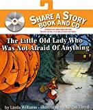 Williams, Linda: The Little Old Lady Who Was Not Afraid of Anything Book and CD (Share a Story)