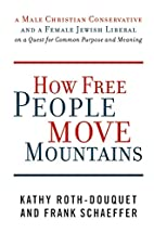 How Free People Move Mountains: A Male…