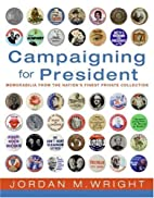 Campaigning for President - Political…