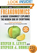 Freakonomics [Revised and Expanded]: A Rogue Economist Explores the Hidden Side of Everything