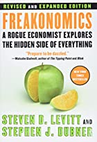 Freakonomics: A Rogue Economist Explores the&hellip;