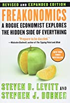 Freakonomics: a Rogue Economist Explores the…