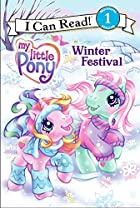 My Little Pony: Winter Festival (I Can Read…
