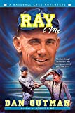 Gutman, Dan: Ray & Me (Baseball Card Adventures)