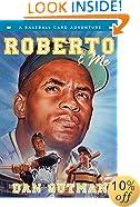 Roberto & Me (Baseball Card Adventures)