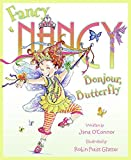 O&#39;Connor, Jane: Fancy Nancy: Bonjour, Butterfly