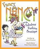 O'Connor, Jane: Fancy Nancy and the Fabulous Fashion Boutique