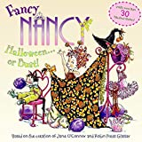 O'Connor, Jane: Fancy Nancy: Halloween...or Bust!