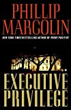 Margolin, Phillip: Executive Privilege: A Novel