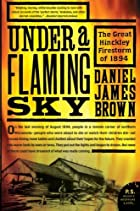 Under a Flaming Sky: The Great Hinckley…