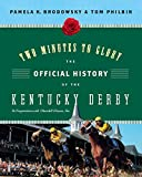 Brodowsky, Pamela K.: Two Minutes to Glory: The Official History of the Kentucky Derby