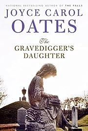The Gravedigger's Daughter by Joyce Carol…