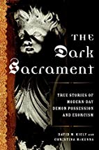 The Dark Sacrament: True Stories of…