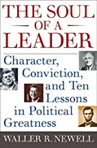 The Soul of a Leader: Character, Conviction,…