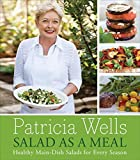 Wells, Patricia: Salad as a Meal: Healthy Main-Dish Salads for Every Season