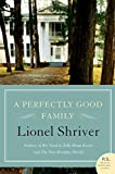Shriver, Lionel: A Perfectly Good Family