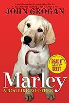 Marley: A Dog Like No Other by John Grogan