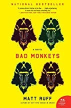 Bad Monkeys: A Novel (P.S.) by Matt Ruff