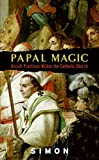 Simon: Papal Magic: Occult Practices Within the Catholic Church