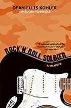 Rock 'n' Roll Soldier: A Memoir by…