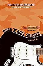 Rock 'n' Roll Soldier: A Memoir by…
