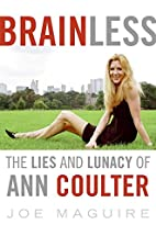 Brainless: The Lies and Lunacy of Ann…