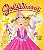 Goldilicious by Victoria Kann