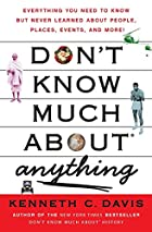 Don't Know Much About Anything: Everything…