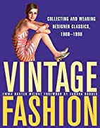 Vintage Fashion: Collecting and Wearing…