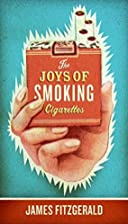 The Joys of Smoking Cigarettes by James…