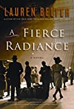 Belfer, Lauren: A Fierce Radiance: A Novel