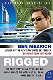 Mezrich, Ben: Rigged: The True Story of an Ivy League Kid Who Changed the World of Oil, from Wall Street to Dubai (P.S.)